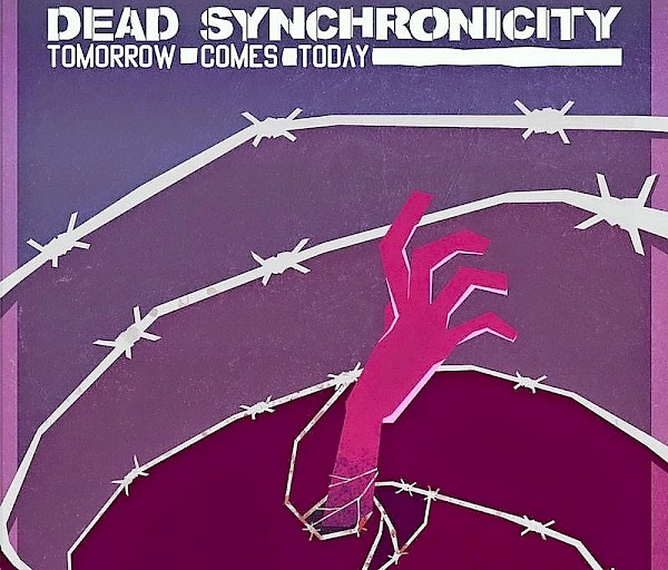 Dead Synchronicity: Tomorrow Comes Today - Kurjuuksien kurjuus
